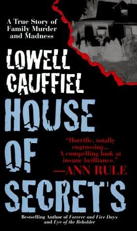 House of Secrets (1998)  A non fiction book by Lowell Cauffiel