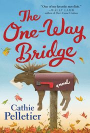 """""""If you liked Olive Kitteridge, you'll love The One-Way Bridge.""""—Lee Smith, author of The Last Girls"""