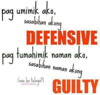 Defensive or guilty? | Tagalog Quotes | Pinterest | Fun Quotes About Drama Tagalog