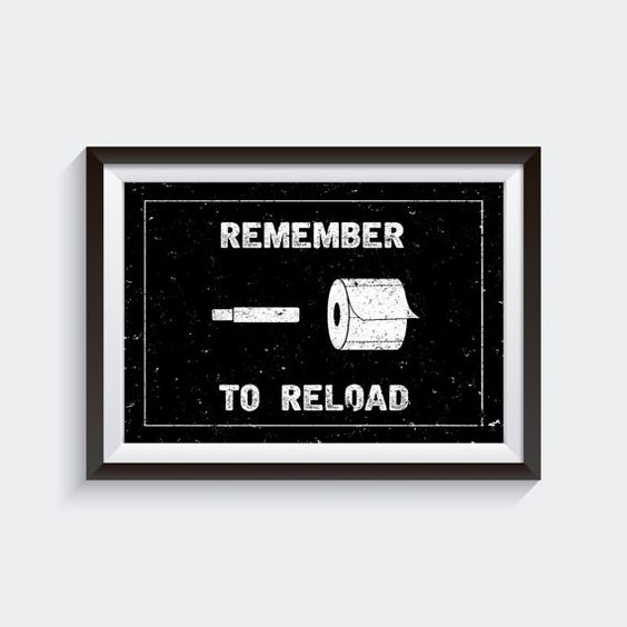 Remember to Reload- Bathroom Wall Art Quotes, Mens bathroom decor, bathroom funny, funny bathroom prints, funny bathroom signs, digital