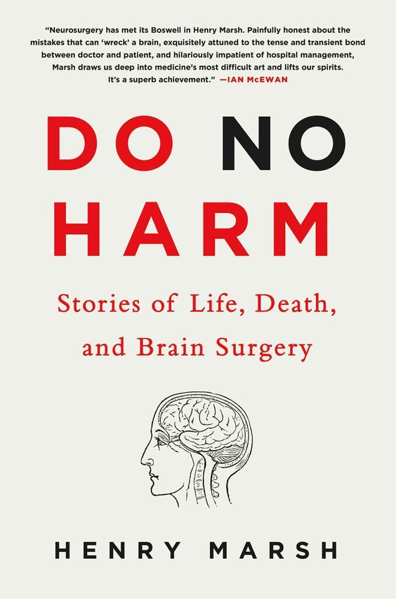 Do No Harm: Stories of Life Death and Brain Surgery