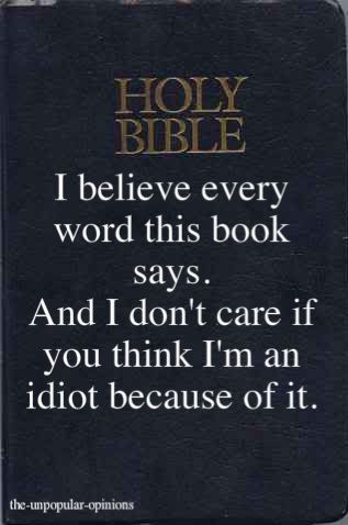 And I teach my children to believe its word too!!