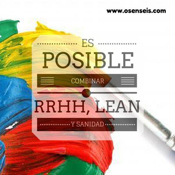 Es posible combinar RRHH, Lean y Sanidad.
