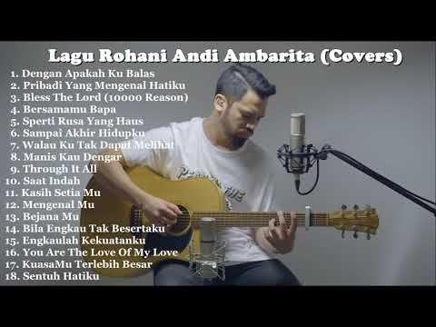 Playlist Lagu Rohani Cover Full By Andi Ambarita Terbaru 2019 Youtube Rohani The Lord Lagu