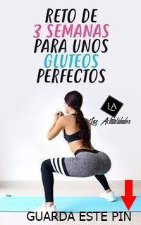 3 Semanas Para Tener Gluteos Perfectos Workout Programs Fitness Body Fitness Training