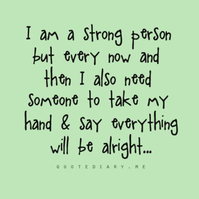 Every now and then.: Hand, I Am Strong, Sotrue, My Life, My Husband, So True, Quotes Sayings, Strong Person, Be Strong