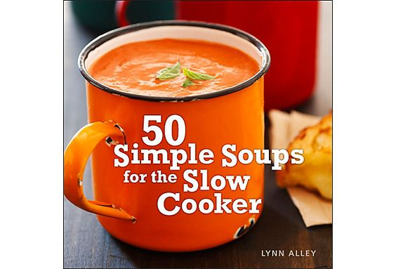50 Simple Soups for the Slow Cooker on OneKingsLane.com