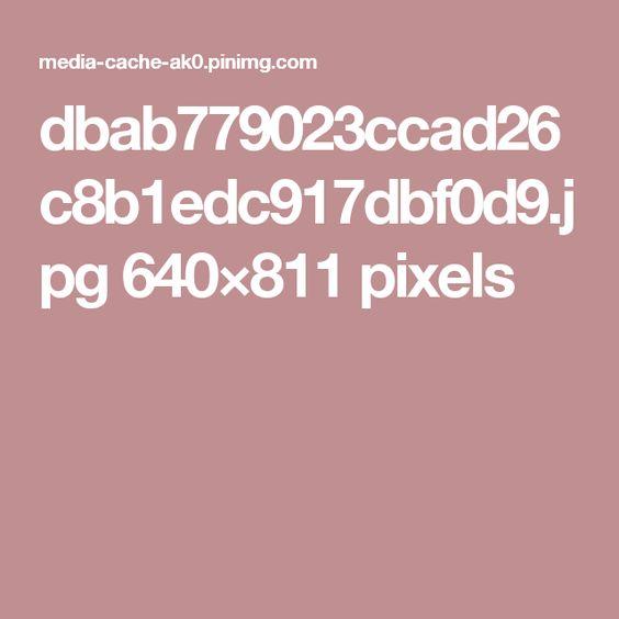 dbab779023ccad26c8b1edc917dbf0d9.jpg 640×811 pixels