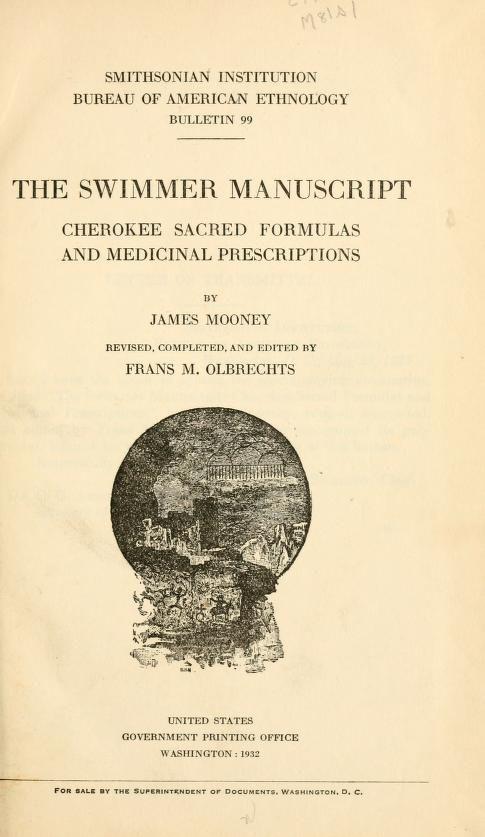 The Swimmer Manuscript - Cherokee sacred formulas and medicinal prescriptions.  #cherokee