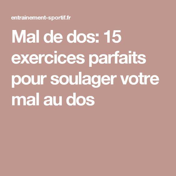 Mal de dos: 15 exercices parfaits pour soulager votre mal au dos