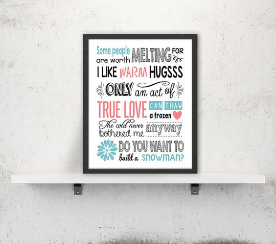 Disney Frozen Quote Art Print Printable poster Digital print Typography printable Wall art décor Digital download. CHOOSE SIZE.