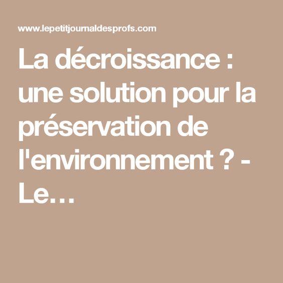 La décroissance : une solution pour la préservation de l'environnement ? - Le…