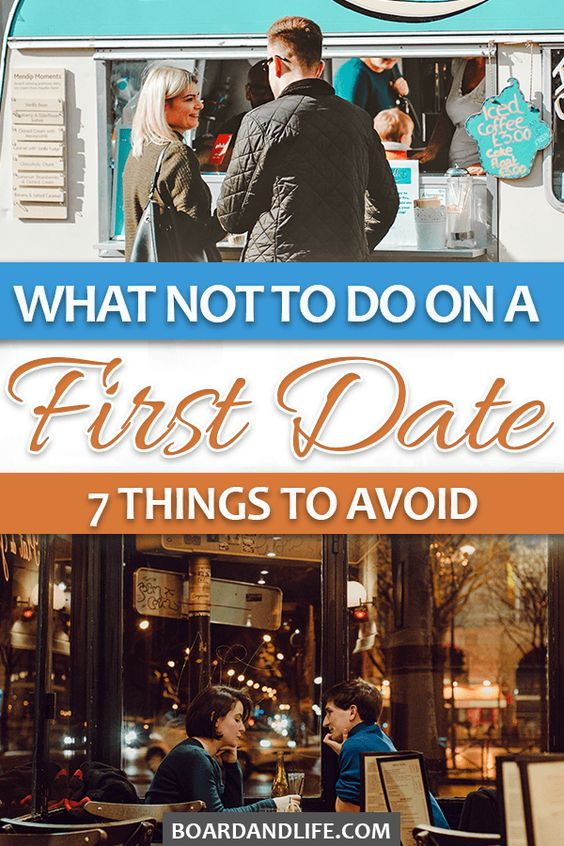 What To Do On Your First Date and 7 Things To Avoid