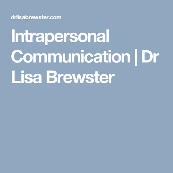 Intrapersonal Communication | Dr Lisa Brewster
