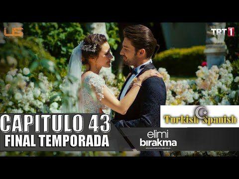 Elimi Birakman No Sueltes Mi Mano Cap 48 Español Youtube No Sueltes Mi Mano Soltar Español