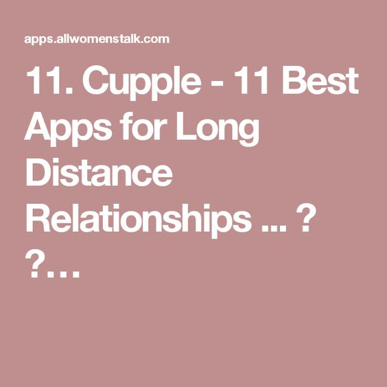 11. Cupple - 11 Best Apps for Long Distance Relationships ... → 📲…