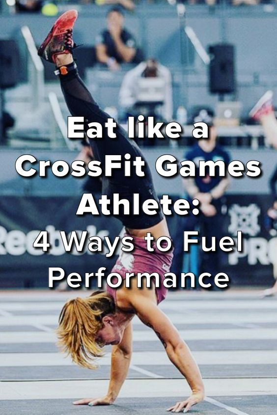 Eat like a CrossFit Games Athlete: 4 Ways to Fuel Performance