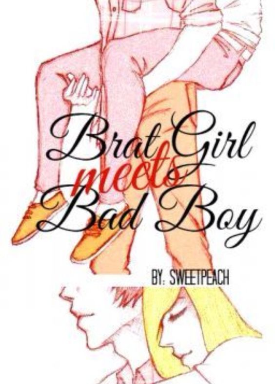 brat girl meets bad boy wattpad Read chapter 18 from the story brat girl meets bad boy by sweetpeachwp ( gabrielle francisco) with 199308 readsas the rays of the sun touched my face, napamul.