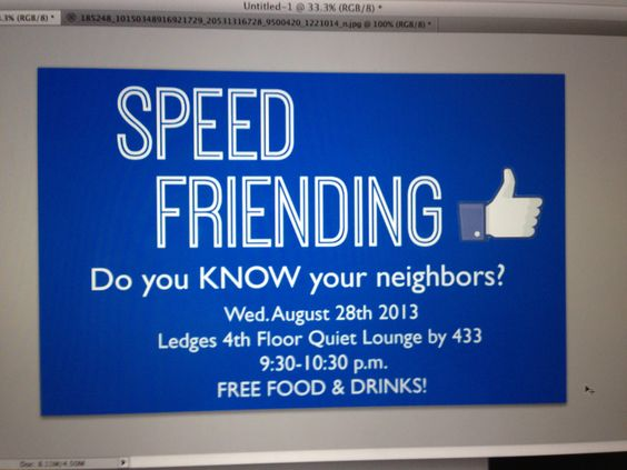 Speed Friending - great way to get to know your hallmates and add them to Facebook.