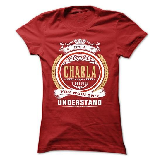 charla . its A charla Thing You Wouldnt Understand  - T - #tee shirt #awesome hoodie. CHEAP PRICE => https://www.sunfrog.com/Names/charla-its-A-charla-Thing-You-Wouldnt-Understand--T-Shirt-Hoodie-Hoodies-YearName-Birthday-54371401-Ladies.html?68278