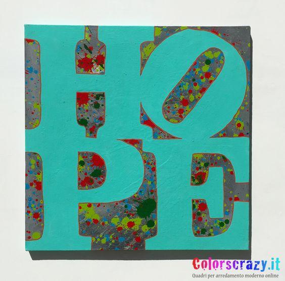 Quadro moderno Hope - Acquista su www.colorscrazy.it