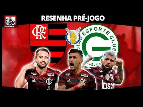 Goias X Flamengo Pre Jogo Escalacao Expectativas Libertadores E Resenha Coluna Do Fla Youtube Resenha Flamengo Ao Vivo Filipe Luis
