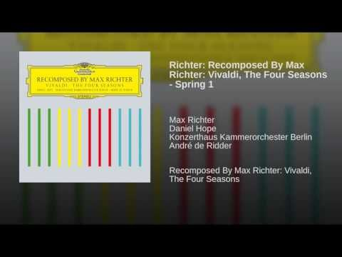 Richter Recomposed By Max Richter Vivaldi The Four Seasons Spring 1 Youtube Max Richter Four Seasons Vivaldi