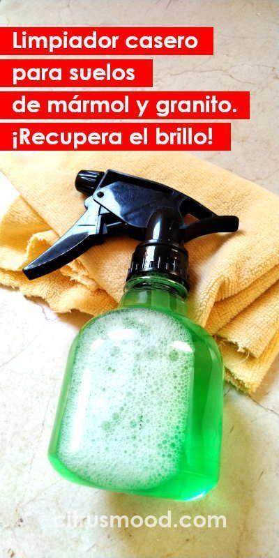 Limpiador Casero Para Suelos De Marmol Y Granito Recupera El Brillo Limpiar Limpiador Casero Suelo Limpieza Pisos Limpieza De Granito Trucos De Limpieza