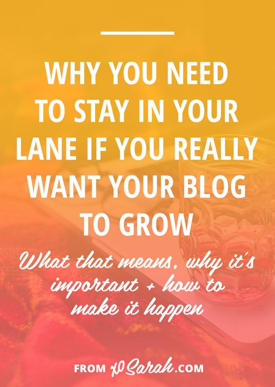 Why you need to stay in your lane if you really want your blog to grow