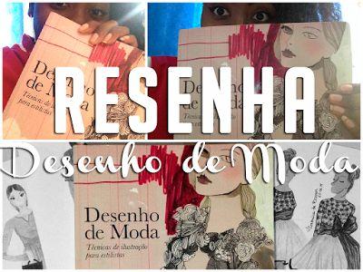 """Resenha: livro """"Desenho de Moda"""", editora Senac Image"""