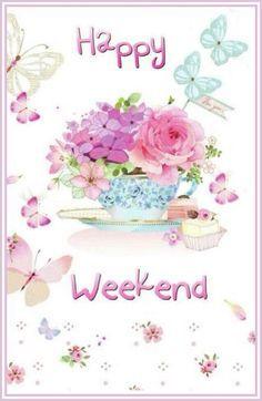 Happy Weekend weeken