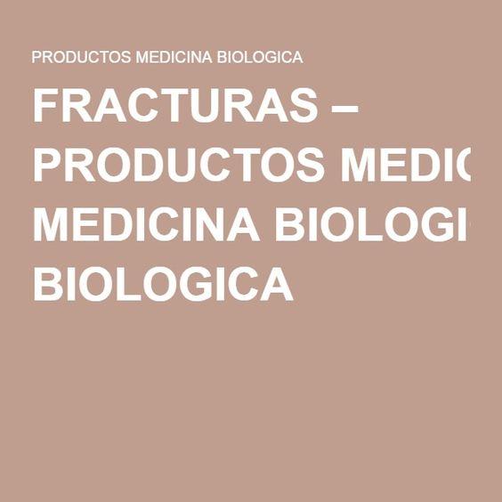 FRACTURAS – PRODUCTOS MEDICINA BIOLOGICA