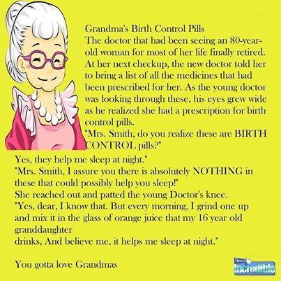 Grandmas Birth Control Pills funny quotes quote family quotes lol funny quote funny quotes humor