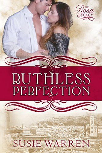 **FREE AT POSTING** Ruthless Perfection: a contemporary romance (The Rosa Legacy Book 1) by Susie Warren, http://www.amazon.com/dp/B00N09UD32/?tag=fameforever-20
