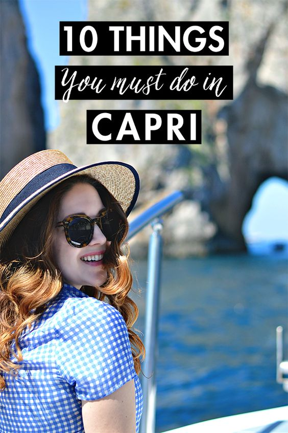 10 Things You Must Do in Capri - History In High Heels