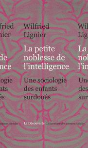 Wilfried Lignier - La petite noblesse de l'intelligence - Une sociologie des…