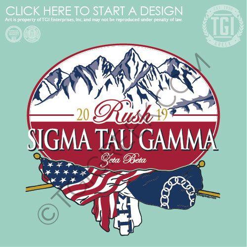Sigma Tau Gamma Mountains Flags Tgi Greek Custom Apparel Sorority Shirts Fraternity Shirts Pr Frat Rush Sigma Tau Gamma Tau Gamma Sigma Tau