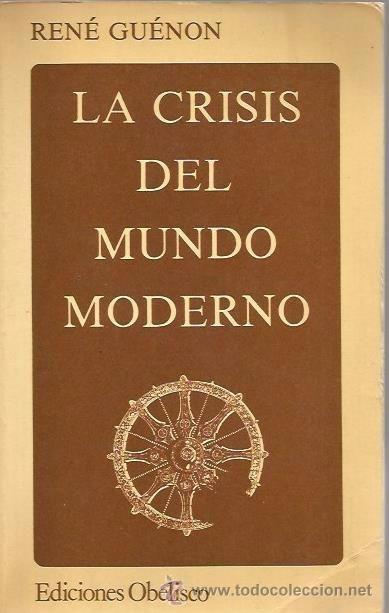 Renè Guenon, La crisis del mundo moderno.