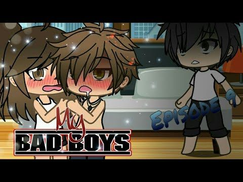 Gacha Life My Bad Boys Episode 09 Warning Youtube Bad Boys Life Pictures Boy Outfits