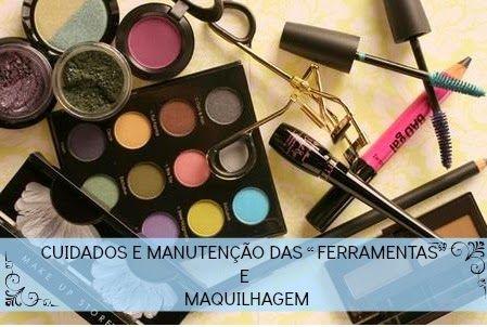 """Nerd Chic: CUIDADOS E MANUTENÇÃO DAS """"FERRAMENTAS"""" E MAQUILHA..."""