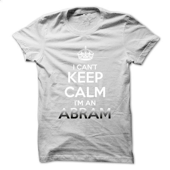 Keep Calm . Im An ABRAM - #tshirt logo #swetshirt sweatshirt. BUY NOW => https://www.sunfrog.com/No-Category/Keep-Calm-Im-An-ABRAM.html?68278