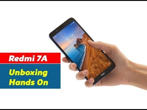 Redmi 7a Unboxing Hand On First Look Unboxing Xiaomi Dual Sim