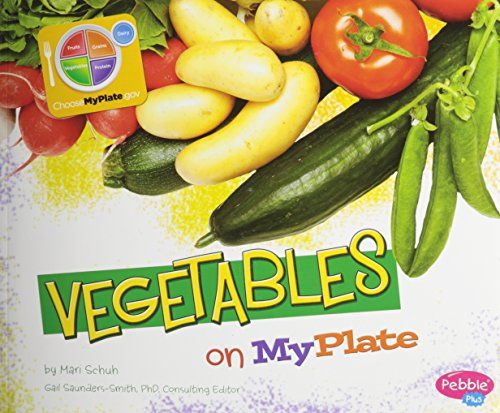 Vegetables on MyPlate (What's on MyPlate?) by Mari Schuh