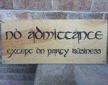 No Admittance, Except on Party Business!