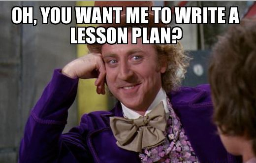 Even Willy Wonka is not a fan of lesson plans!:
