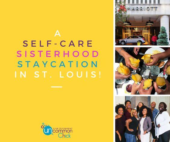 A Self-Care Sisterhood Staycation in St. Louis