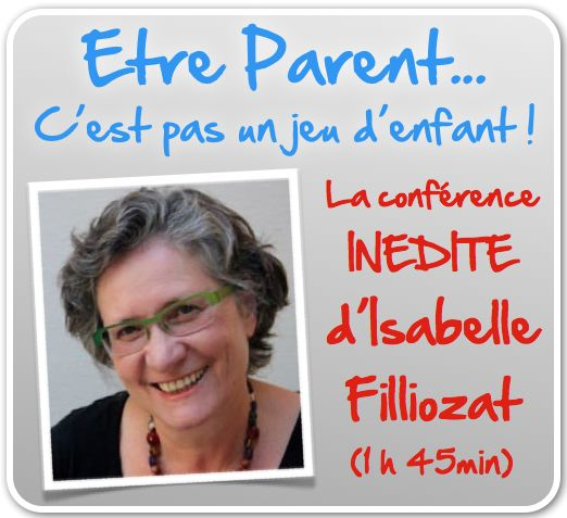Les concepts clés de la parentalité positive, par Isabelle Filliozat - Les Supers Parents