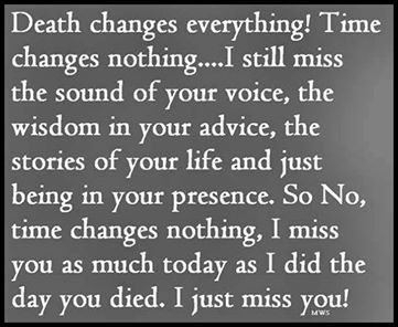 Death changes everything love quotes quote miss you sad death family