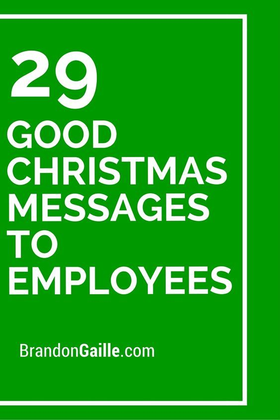 75 Good Christmas Messages To Employees Christmas Messages Christmas Greetings Messages Employee Appreciation Quotes