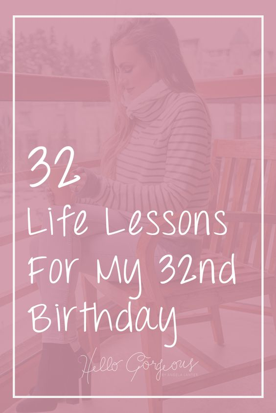 32 LIFE LESSONS FOR MY 32ND BIRTHDAY | GIRL TALK TUESDAY. Angela Lanter, Hello Gorgeous #HelloGorgeous #LifeLessons #lifestyle #GTT #GirlTalkTuesday #life #AngelaLanter